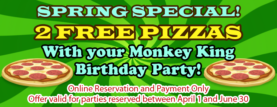 Spring Special: Get 2 Free Pizzas on the day of the party when you reserve between April 1 and June 30